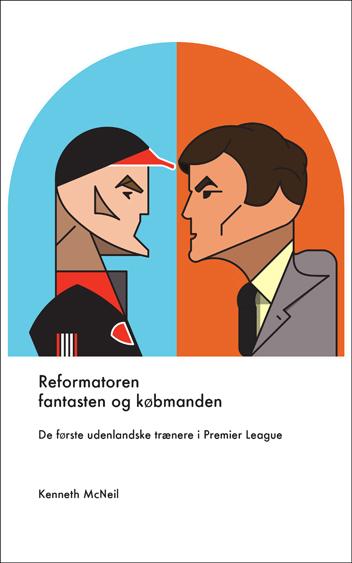 Reformatoren, fantasten og købmanden: De første udenlandske trænere i Premier League - Ebook-cover